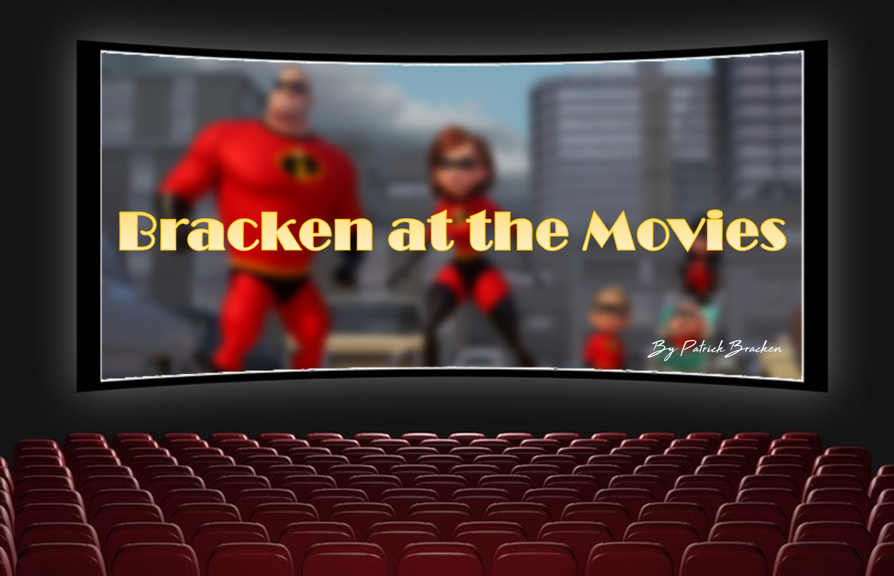 Bracken at the Movies: The Incredibles 2