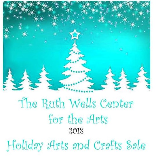 Ruth Wells Center for the Arts to Hold Annual Holiday Sale