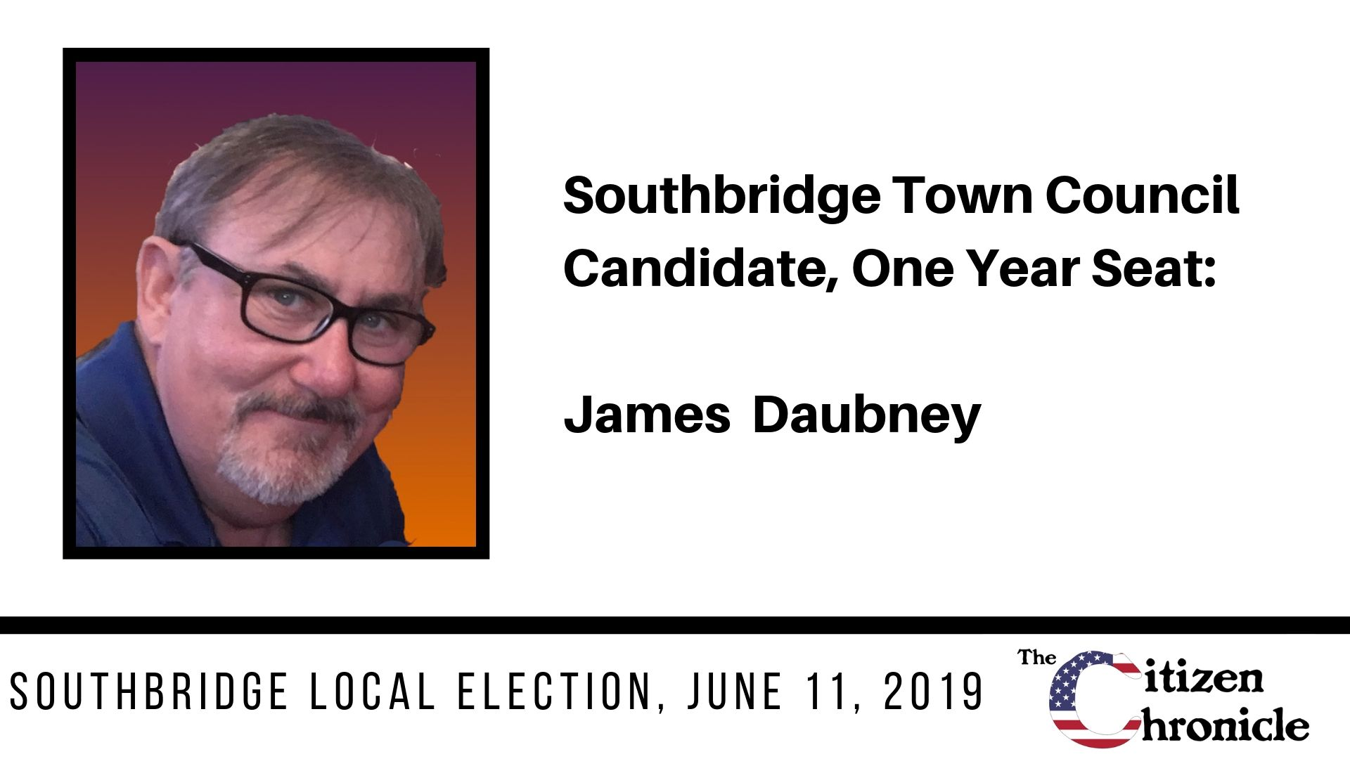 Southbridge Local Election: Letter from James Daubney