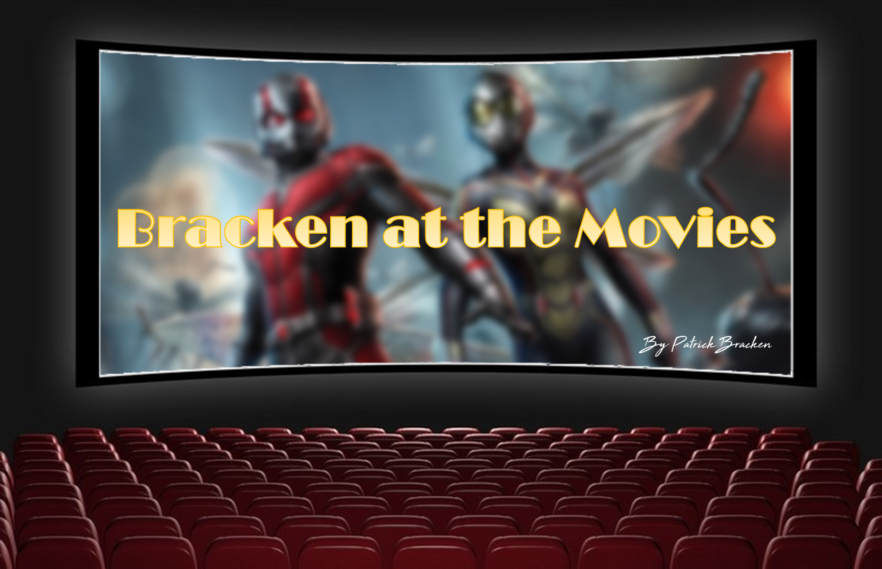 Bracken at the Movies:  Ant-Man and the Wasp